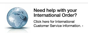 Need help with your International Order? Click here for International Customer Service information.