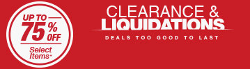 Up to 75% off Select Items* - Clearance & Liquidations - Deals too good to last